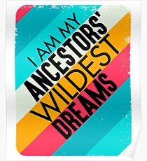 Vinatge retro I Am My Ancestors' Wildest Dreams   Poster