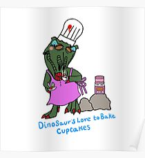 Dinosaurs Love To Bake Cupcakes Poster