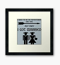 But Then I Got Married Framed Print