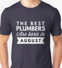 The best Plumbers are born in August T-Shirt