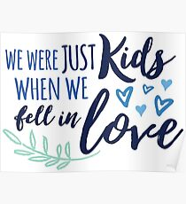 We Were Just Kids When We Fell in Love Poster
