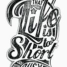 Quote - Remember that Life is to Short to be Busy by ccorkin