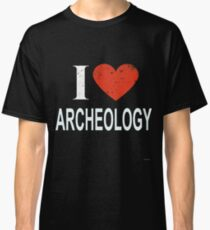 I Love Archeology Gift For ARCHEOLOGY T-Shirt Sweater Hoodie Iphone Samsung Phone Case Coffee Mug Tablet Case Classic T-Shirt