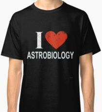 I Love Astrobiology Gift For ASTROBIOLOGY T-Shirt Sweater Hoodie Iphone Samsung Phone Case Coffee Mug Tablet Case Classic T-Shirt