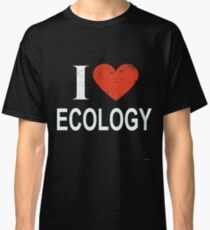 I Love Ecology Gift For ECOLOGY T-Shirt Sweater Hoodie Iphone Samsung Phone Case Coffee Mug Tablet Case Classic T-Shirt