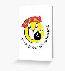 Big Lebowski bowling Greeting Card