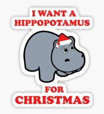 Funny Hippopotamus T-shirt I Want It for Christmas Gift Tee Sticker
