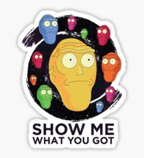 'Show Me What You Got' Space Rick and Morty Sticker