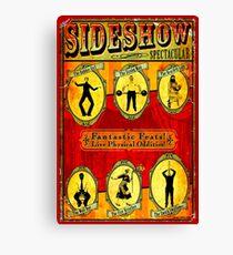 SIDESHOW SPECTACULAR; Vintage Circus Advertising Print Canvas Print