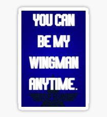 TOP GUN - You can be my wingman anytime Sticker