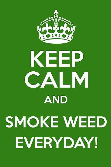 Keep Calm And Smoke Weed Everyday By Tippyntweak