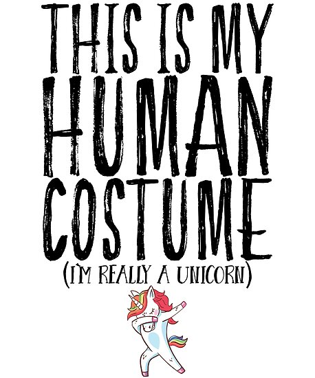 9bab8df99f8 My Human Costume I`m Really A Dabbing Unicorn