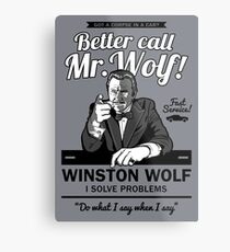 Better call Mr. Wolf Metal Print