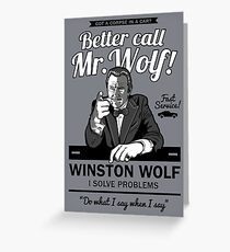 Better call Mr. Wolf Greeting Card