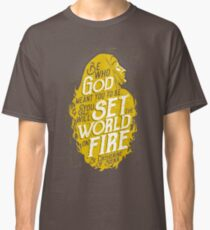 Set the World on Fire - St. Catherine of Siena Classic T-Shirt