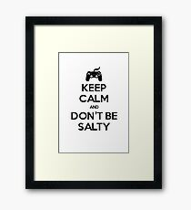 Keep calm and don't be salty Framed Print