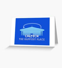 Caltech - The Happiest Place Greeting Card