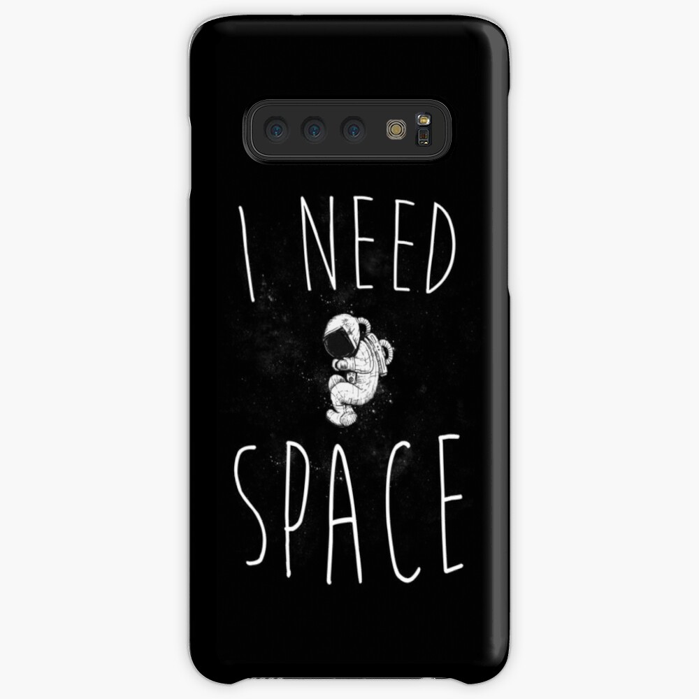 I Need Space Case & Skin for Samsung Galaxy