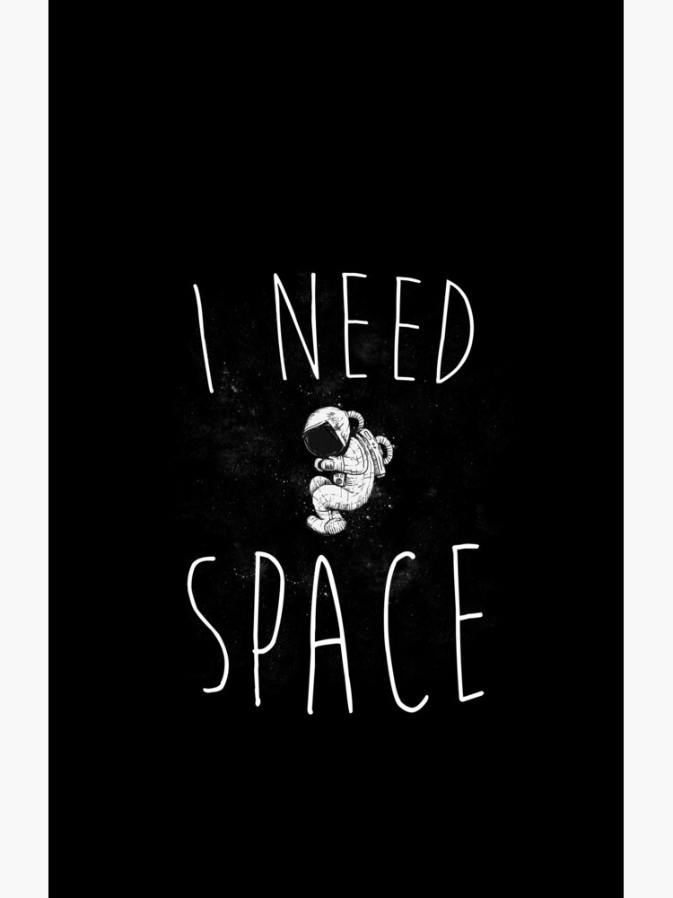 I Need Space by Plan8