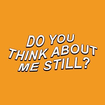 Do you think About Me Still? by Greenland12