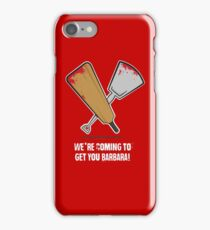 We`re coming to get you Barbara! iPhone Case/Skin