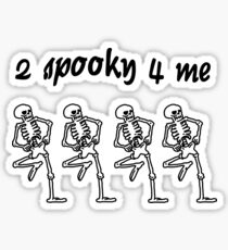 2spooky4me Sticker