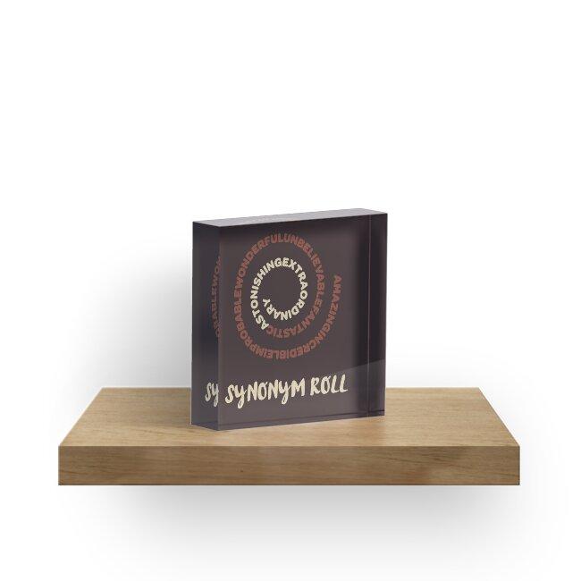 'Synonym Roll' Acrylic Block by Fyremageddon