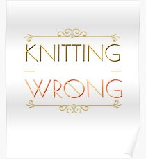 Either You Like Knitting or You are Wrong Crafty Poster