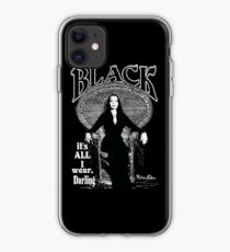 """BLACK- It's All I Wear""- Morticia Addams iPhone Case"