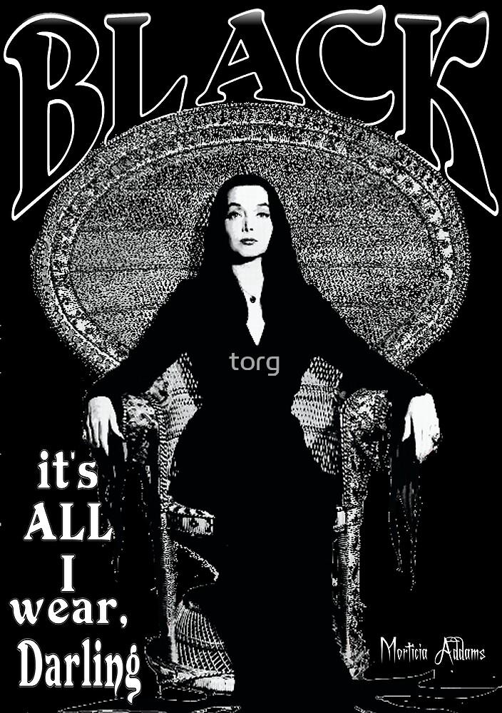 """BLACK- It's All I Wear""- Morticia Addams by torg"