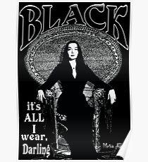"""""""BLACK- It's All I Wear""""- Morticia Addams Poster"""