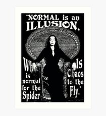 "Morticia Addams-""Normal Is An Illusion..."" Art Print"