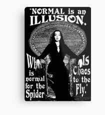 """Morticia Addams-""""Normal Is An Illusion..."""" Metal Print"""