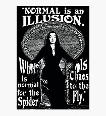 "Morticia Addams-""Normal Is An Illusion..."" Photographic Print"