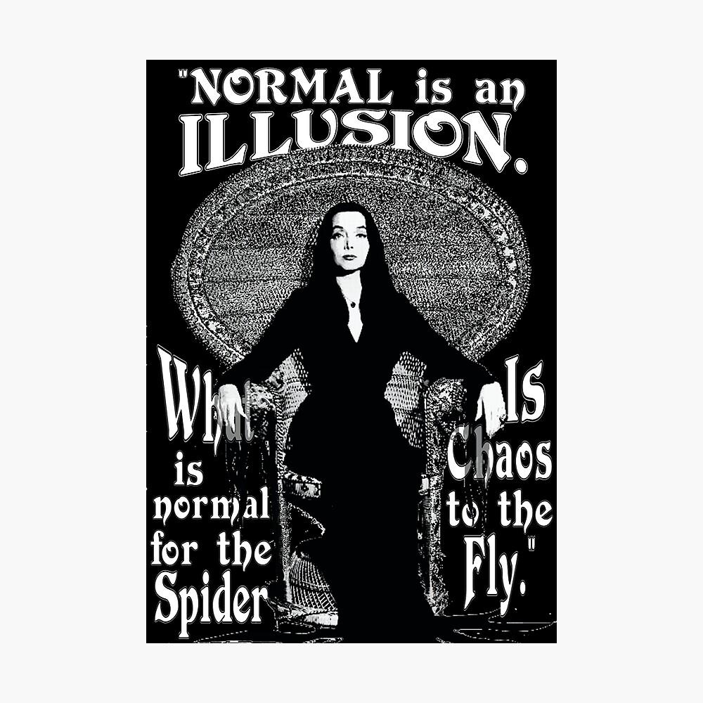 """Morticia Addams: """"Normal es una ilusión ..."""" Lámina fotográfica"""