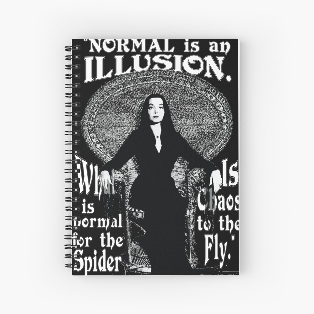 """Morticia Addams-""""Normal Is An Illusion..."""" Spiral Notebook"""