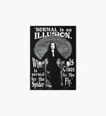 "Morticia Addams-""Normal Is An Illusion..."" Art Board"