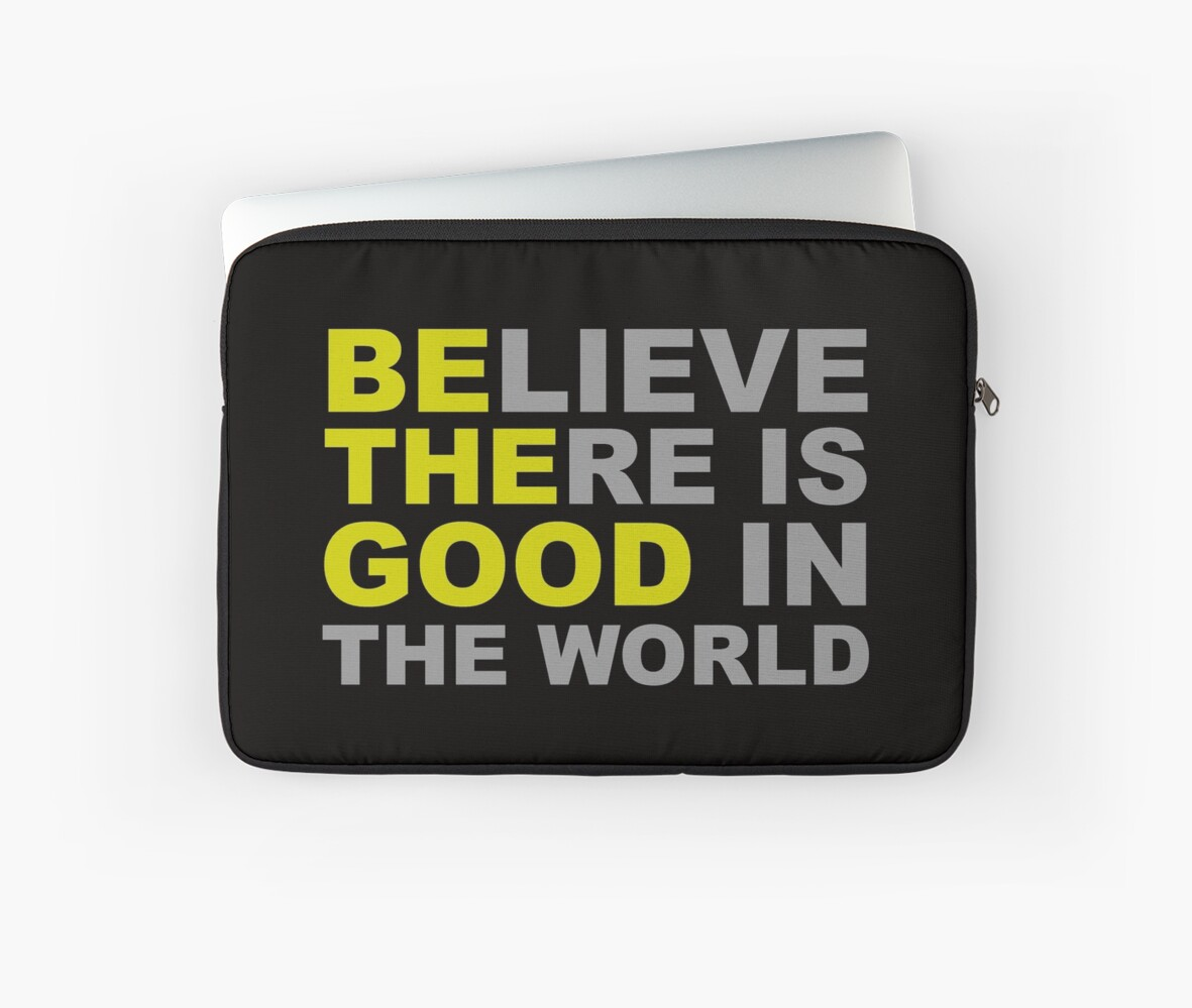 Be The Good Inspirational Motivational Quotes Believe There Is