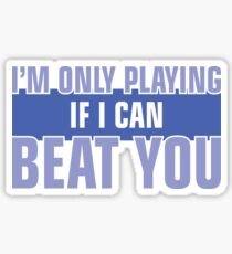 I Can Beat You Sticker