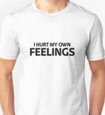 Hurt My Own Feelings T-Shirt
