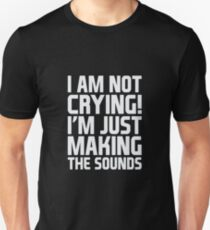 Not Crying T-Shirt