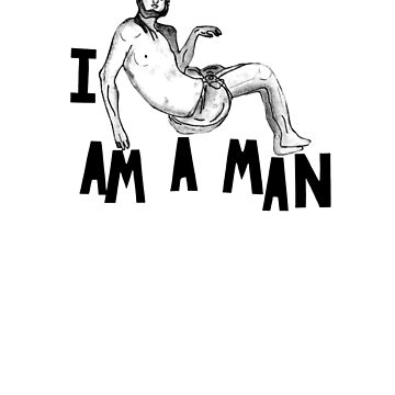 I AM A MAN by peace-ter