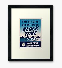 This Office Is Operating On Block Time Framed Print