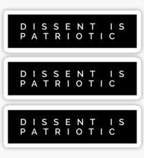 DISSENT IS PATRIOTIC Sticker