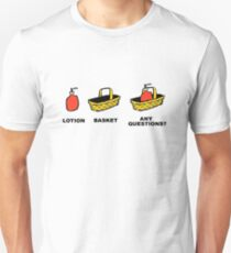 Lotion, Basket, Any Questions? T-Shirt