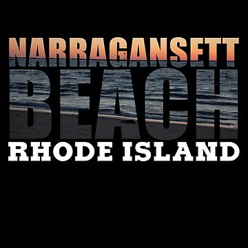 Narragansett Beach, Rhode Island  by RIHype