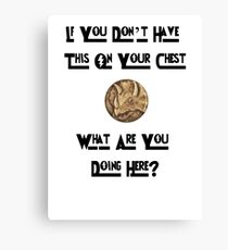 What are you doing here Canvas Print