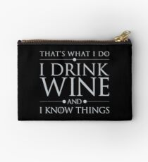 That's What I Do I Drink Wine and I Know Things Zipper Pouch