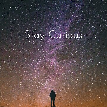 Motivation - Stay Curious by Jimmies