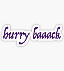 Hurry Back Sticker